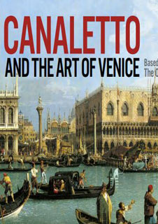 The Canaletto and the Art of Venice (Encore)